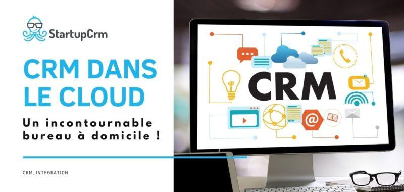 CRM dans le cloud : Un incontournable bureau à domicile