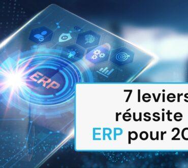 7 leviers de réussite des ERP pour 2021