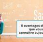 Six avantages du SaaS aujourd'hui que vous devez connaître