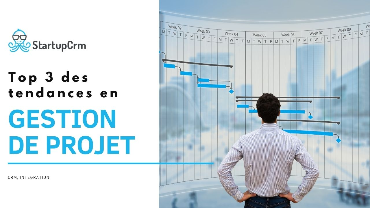 Top 3 des tendances en gestion de projet